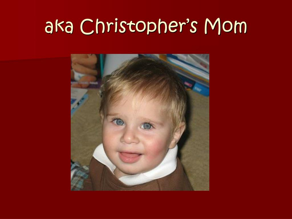 aka Christopher's Mom