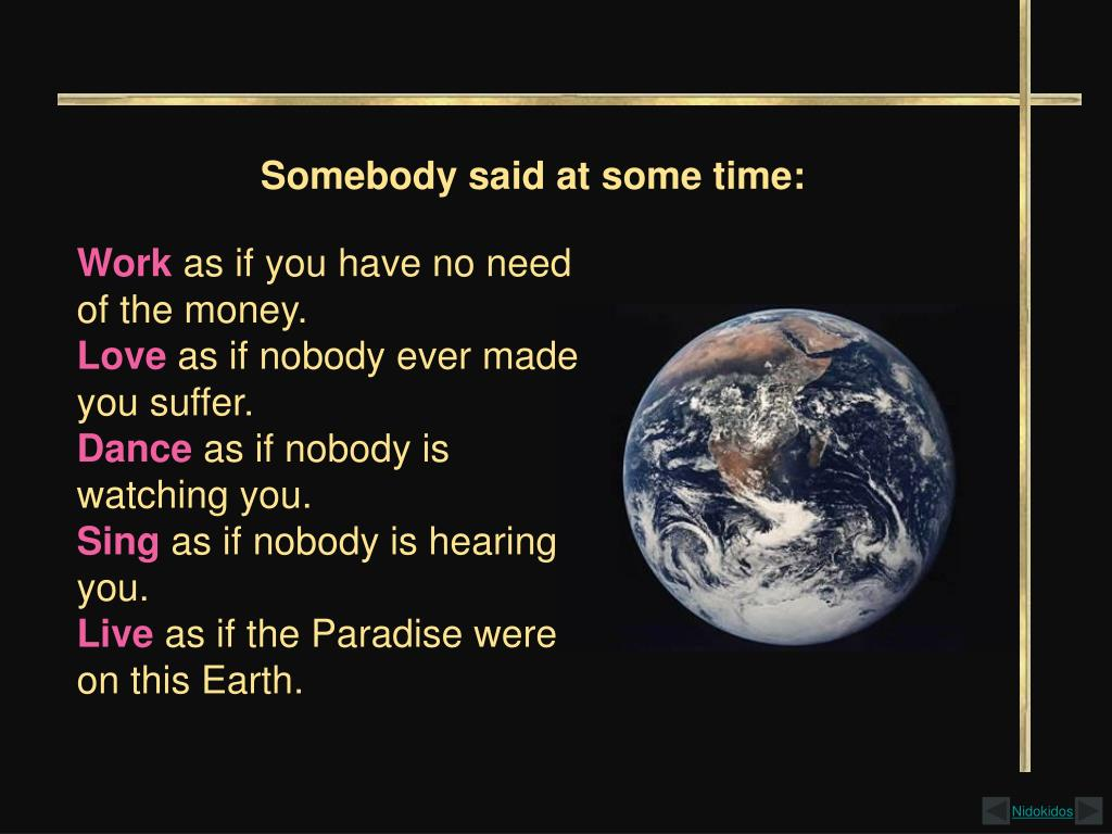 Somebody said at some time: