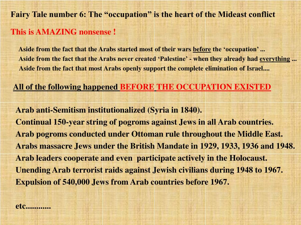 "Fairy Tale number 6: The ""occupation"" is the heart of the Mideast conflict"