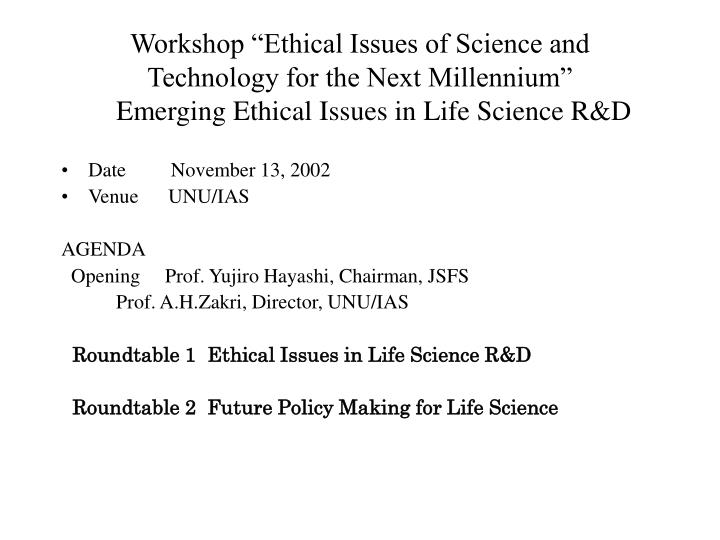 "Workshop ""Ethical Issues of Science and Technology for the Next Millennium"""