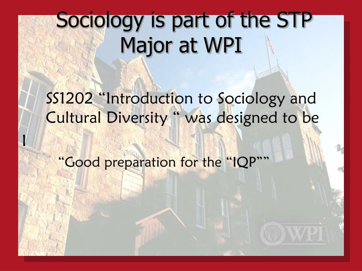Sociology is part of the stp major at wpi