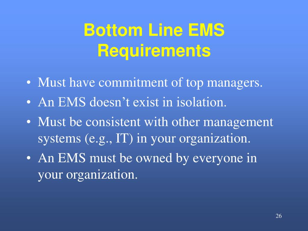 Bottom Line EMS Requirements