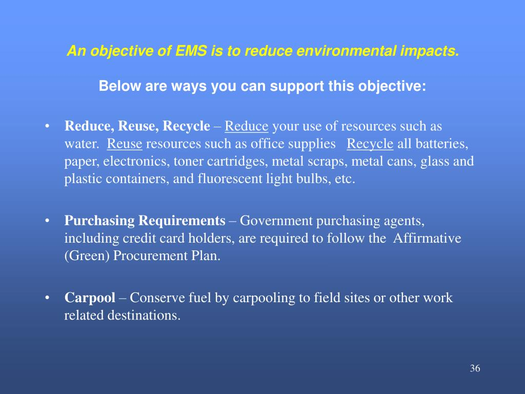 An objective of EMS is to reduce environmental impacts.