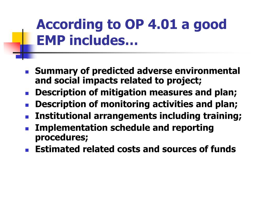 According to OP 4.01 a good EMP includes…