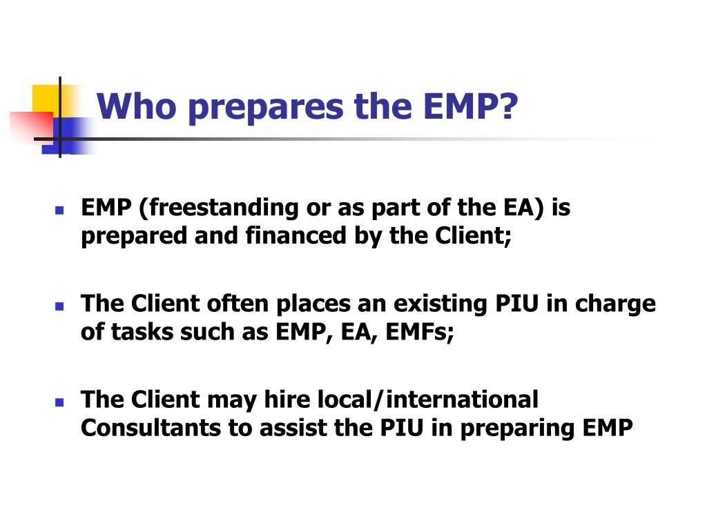 Who prepares the EMP?