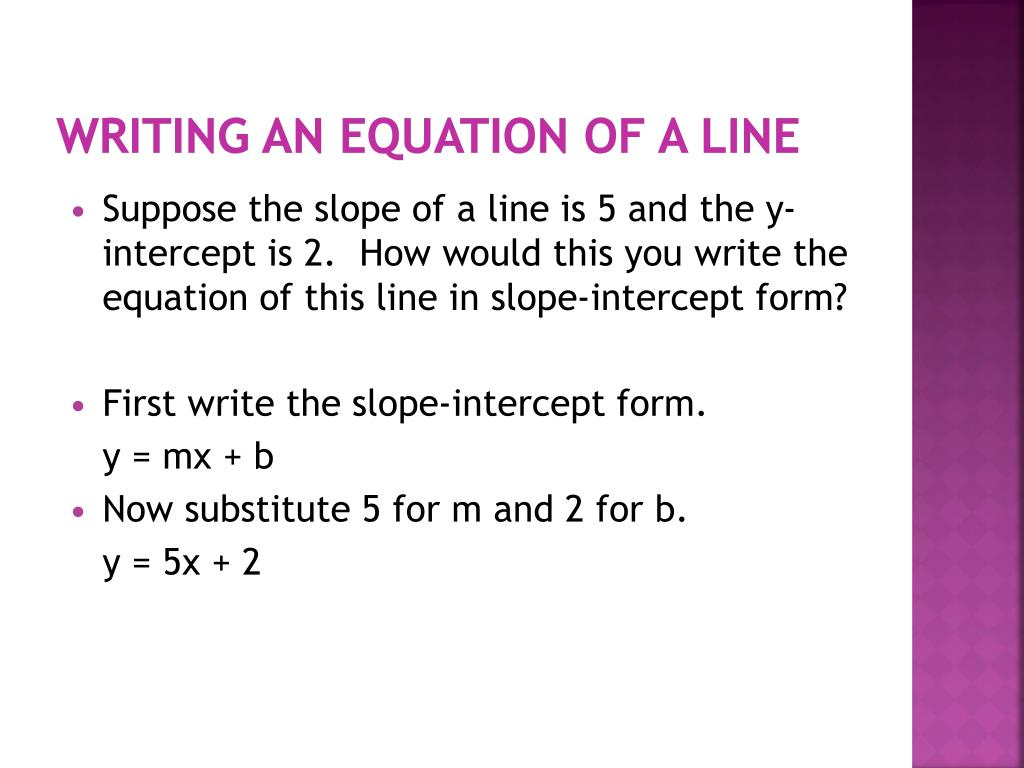 write an equation for the line Write, insert, or change an equation in word 2010 change the existing equation, or write your own equation from scratch the small dotted-line boxes.