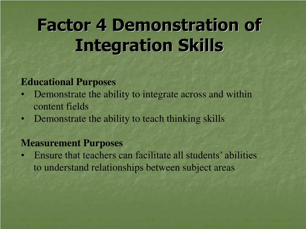 Factor 4 Demonstration of Integration Skills