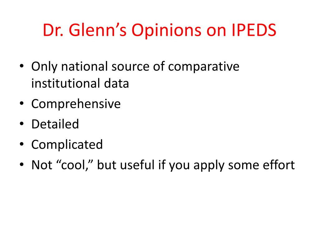 Dr. Glenn's Opinions on IPEDS