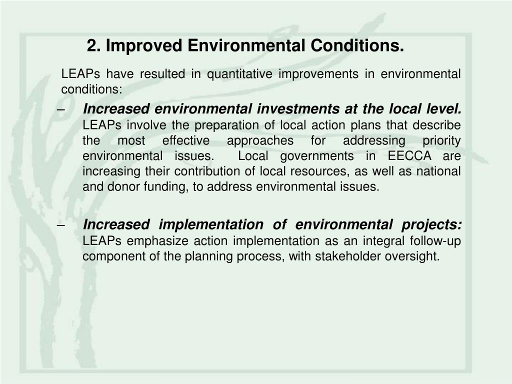 2. Improved Environmental Conditions.
