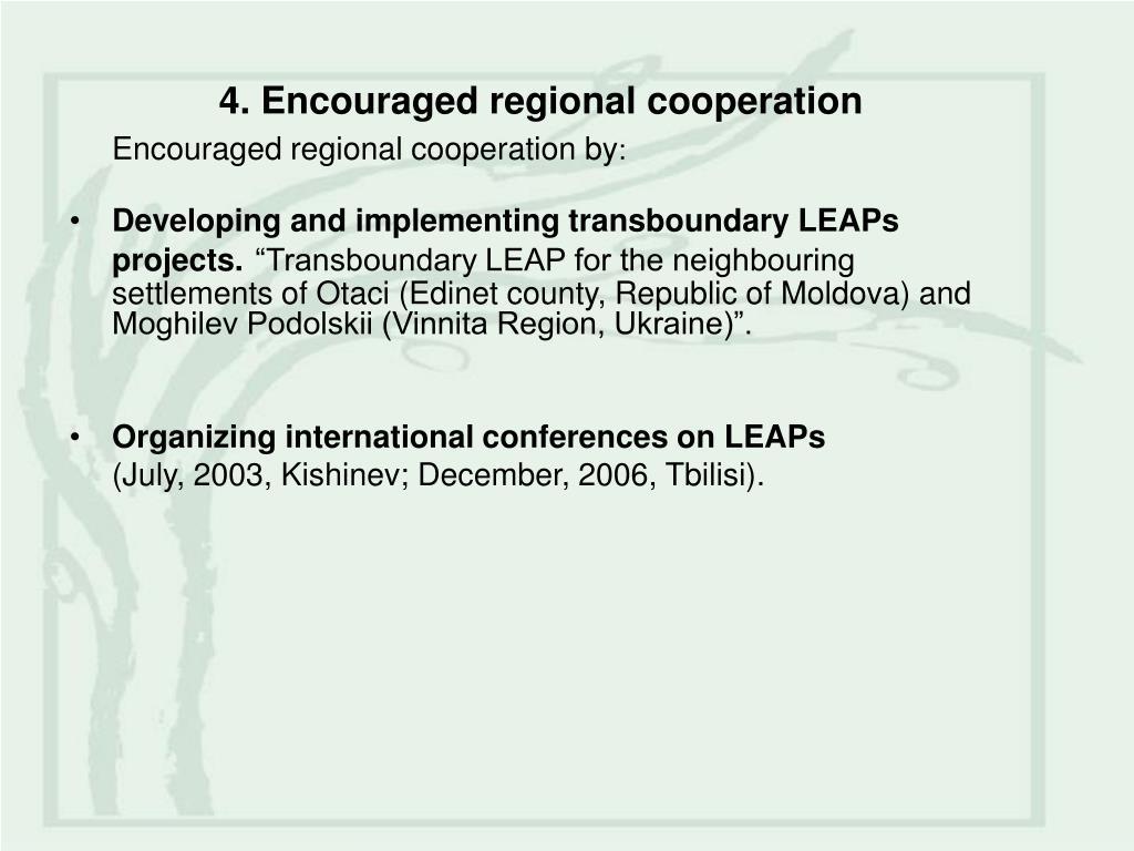 4. Encouraged regional cooperation