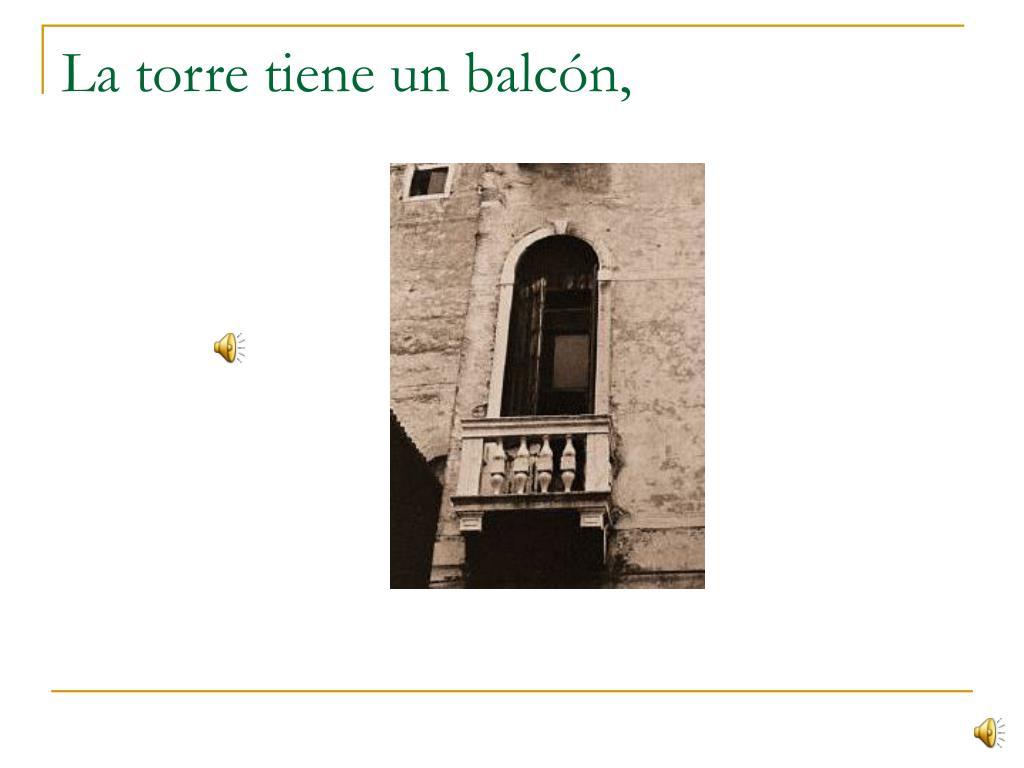 La torre tiene un balcón,