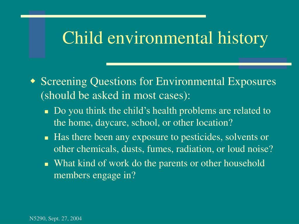 Child environmental history