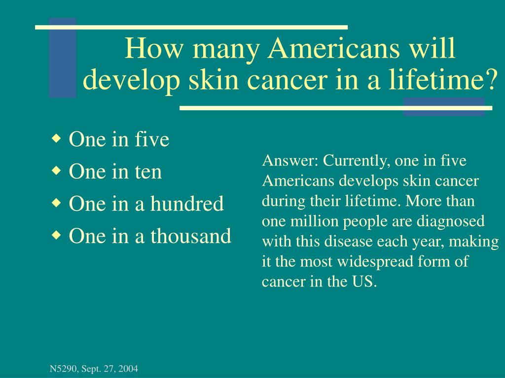 How many Americans will develop skin cancer in a lifetime?