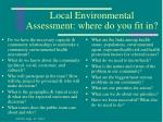 local environmental assessment where do you fit in