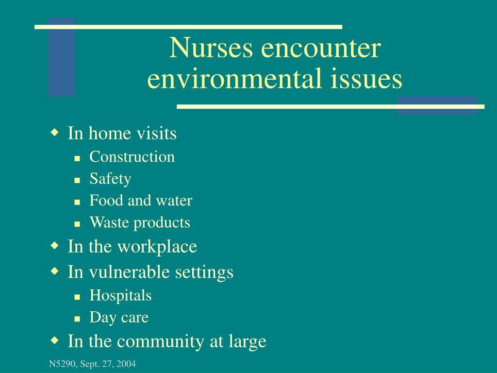 Nurses encounter environmental issues