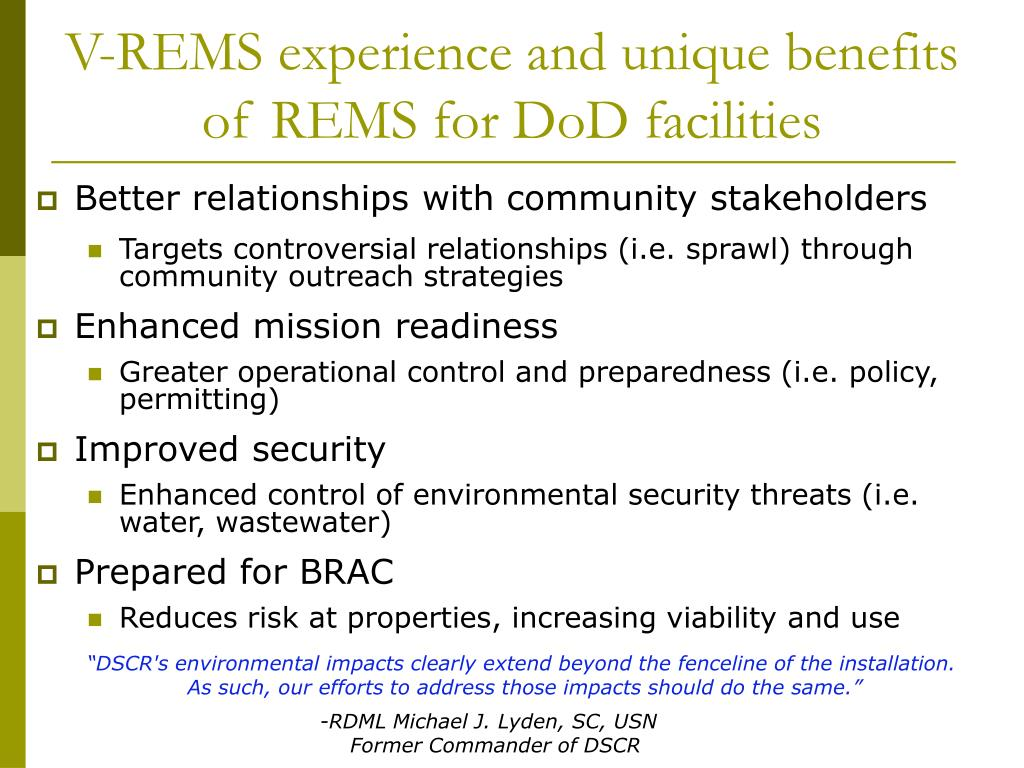 V-REMS experience and unique benefits of REMS for DoD facilities