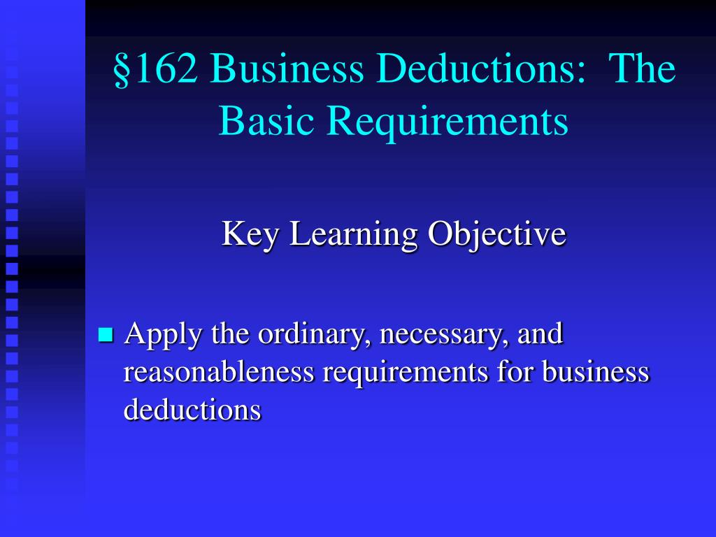 §162 Business Deductions:  The Basic Requirements