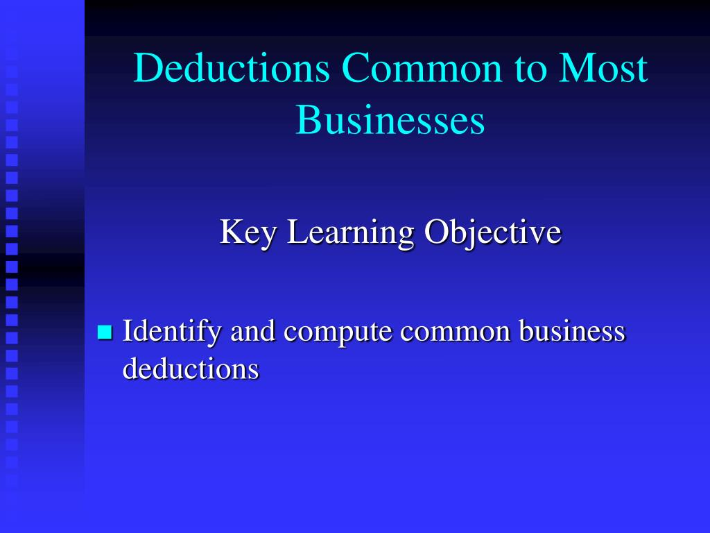 Deductions Common to Most Businesses