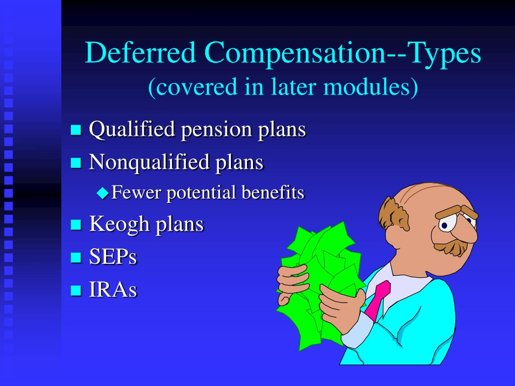 Deferred Compensation--Types