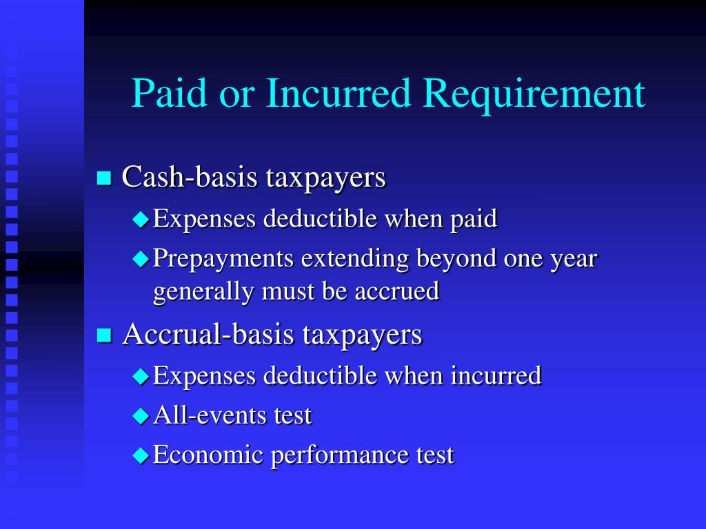 Paid or Incurred Requirement