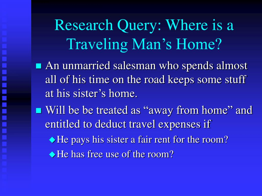 Research Query: Where is a Traveling Man's Home?