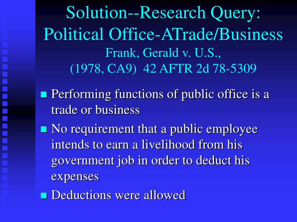 Solution--Research Query: Political Office-ATrade/Business