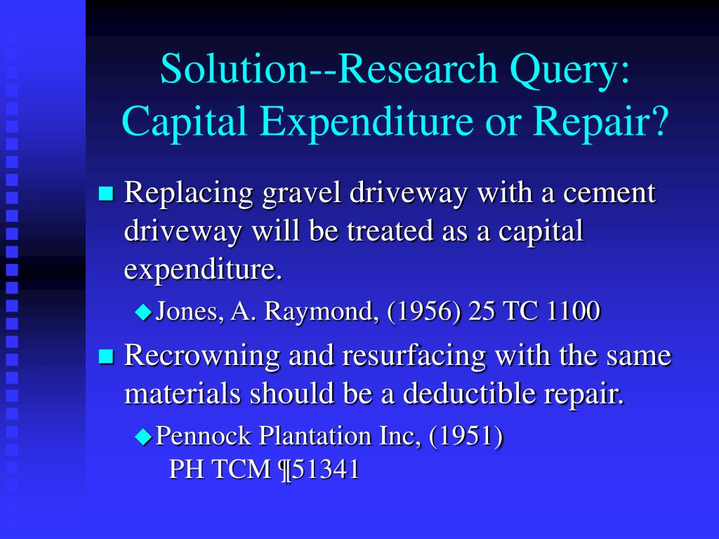 Solution--Research Query: Capital Expenditure or Repair?