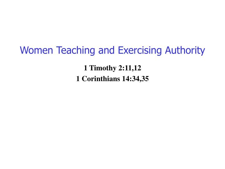 Women teaching and exercising authority l.jpg