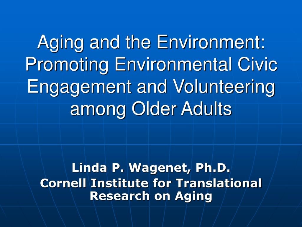Aging and the Environment: Promoting Environmental Civic Engagement and Volunteering among Older Adults