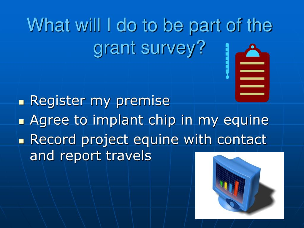What will I do to be part of the grant survey?
