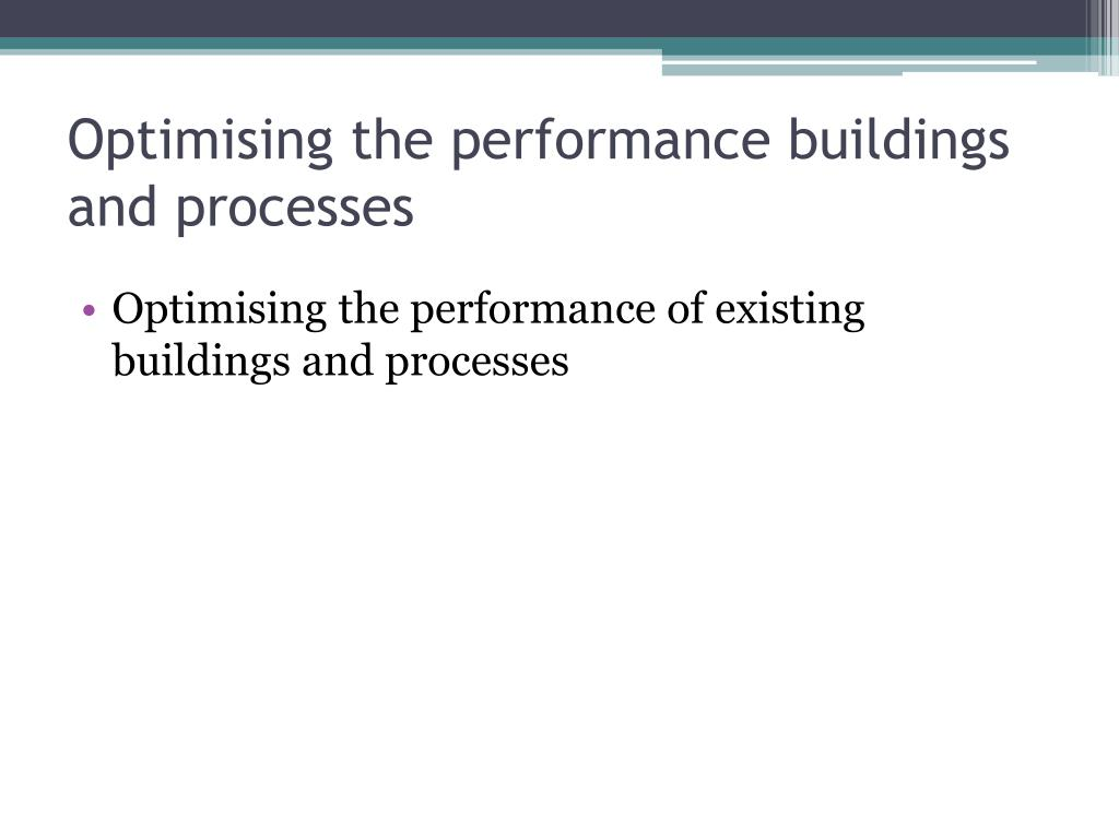 Optimising the performance buildings and processes