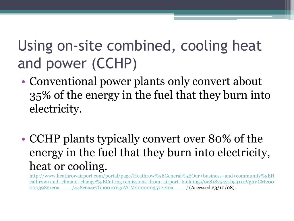 Using on-site combined, cooling heat and power (CCHP)
