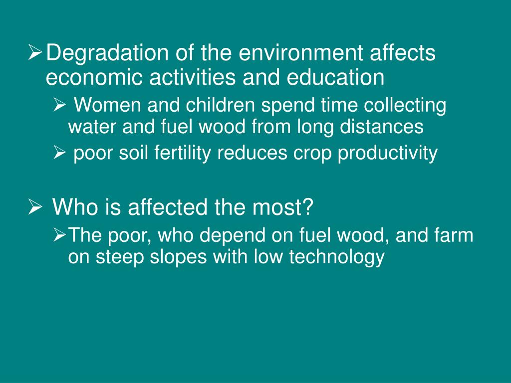 Degradation of the environment affects  economic activities and education