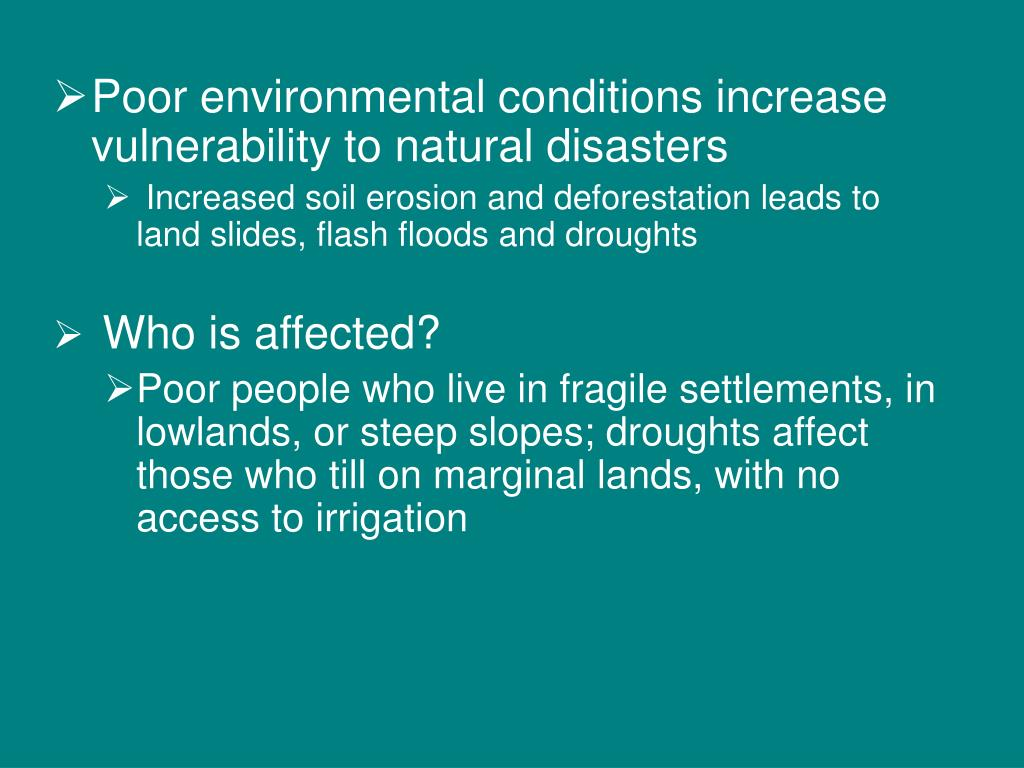 Poor environmental conditions increase vulnerability to natural disasters