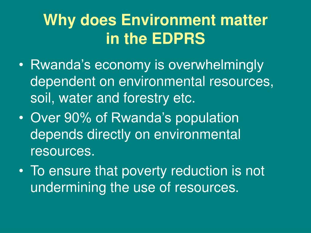 Why does Environment matter           in the EDPRS