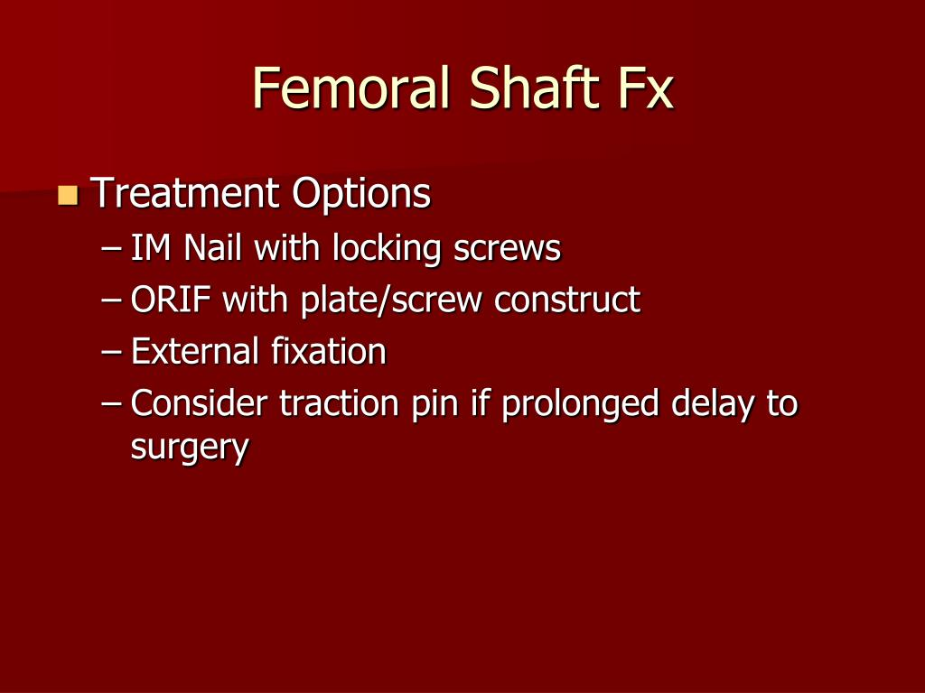 Femoral Shaft Fx