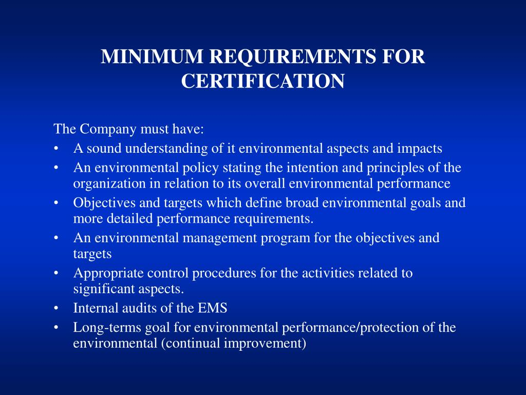 MINIMUM REQUIREMENTS FOR CERTIFICATION