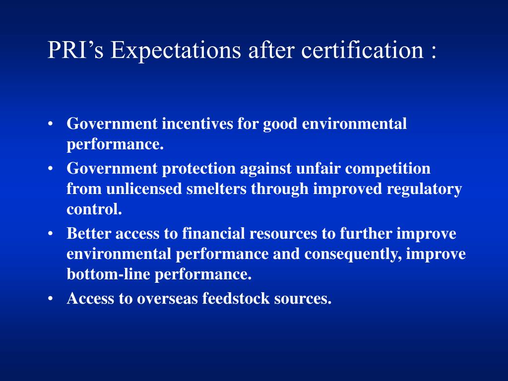 PRI's Expectations after certification :
