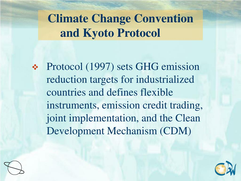 Climate Change Convention and Kyoto Protocol