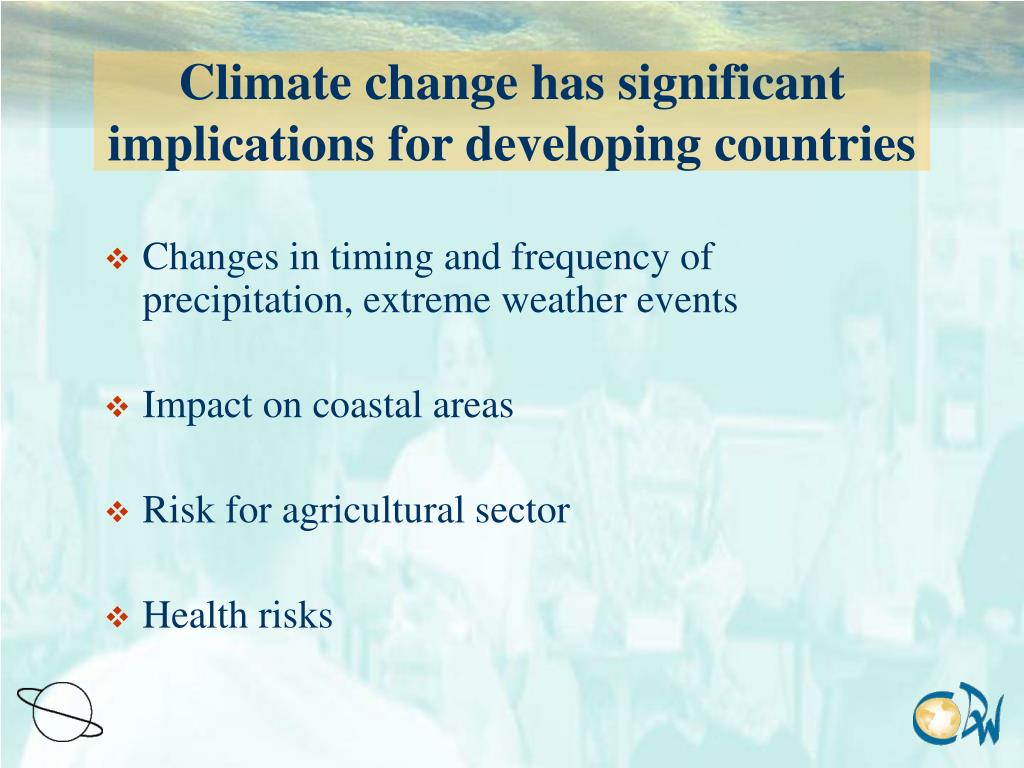 Climate change has significant implications for developing countries