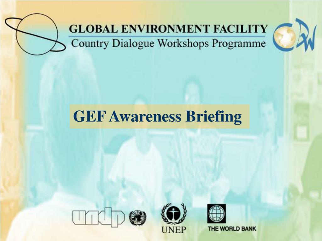 GEF Awareness Briefing