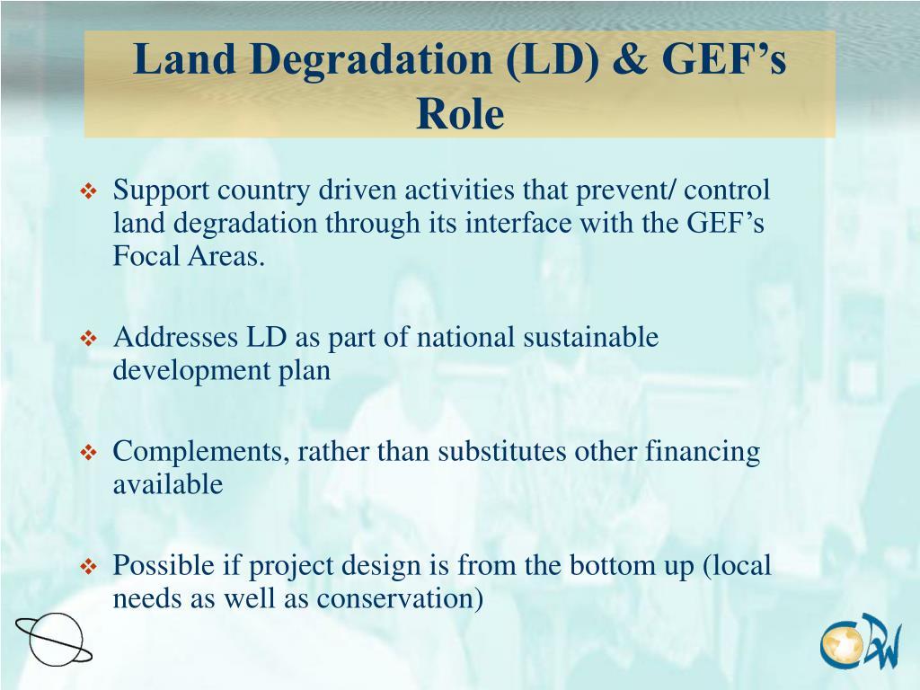 Land Degradation (LD) & GEF's Role