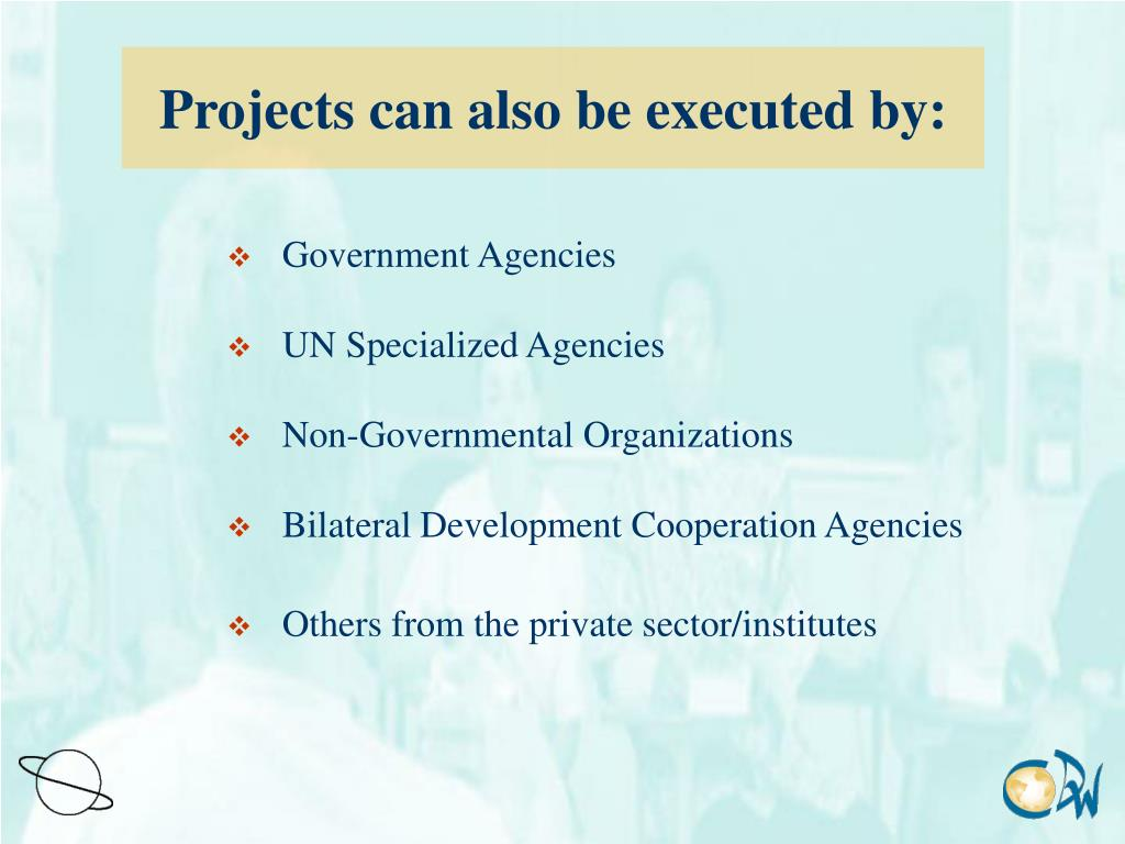 Projects can also be executed by: