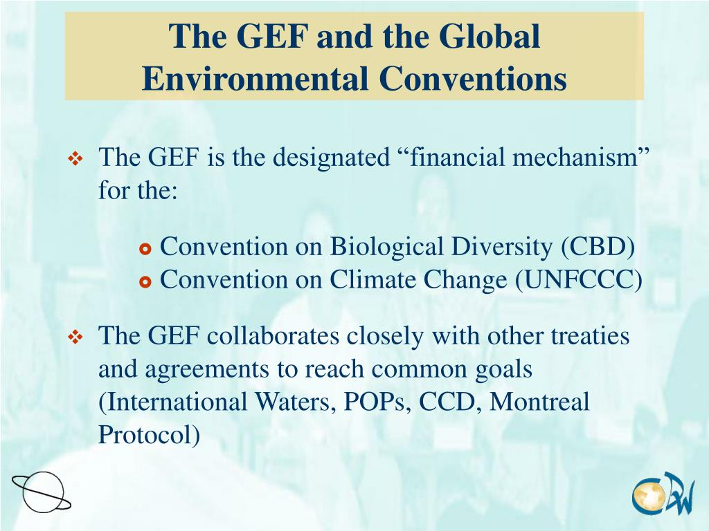 The GEF and the Global Environmental Conventions