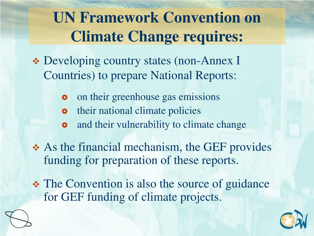 UN Framework Convention on Climate Change requires: