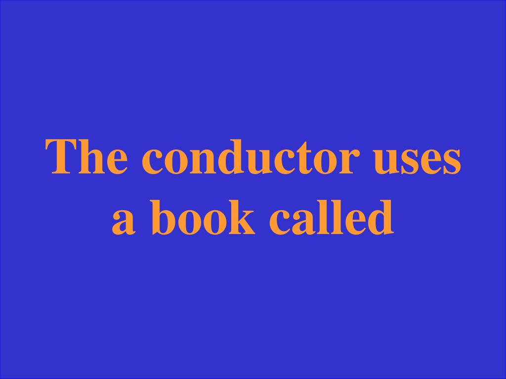 The conductor uses a book called
