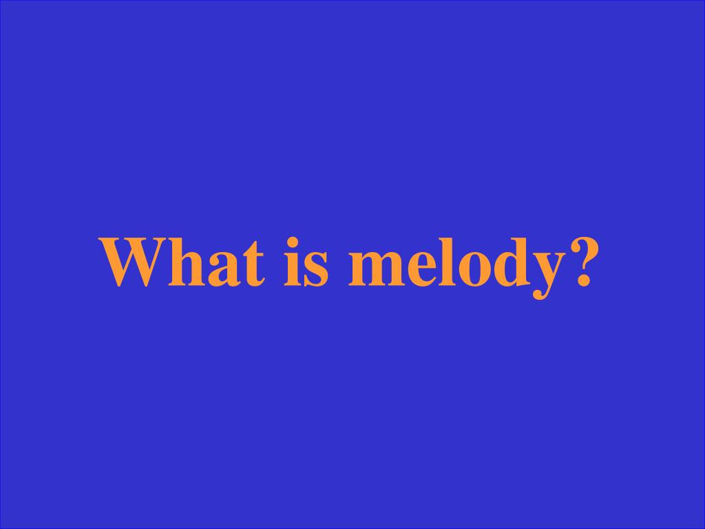What is melody?
