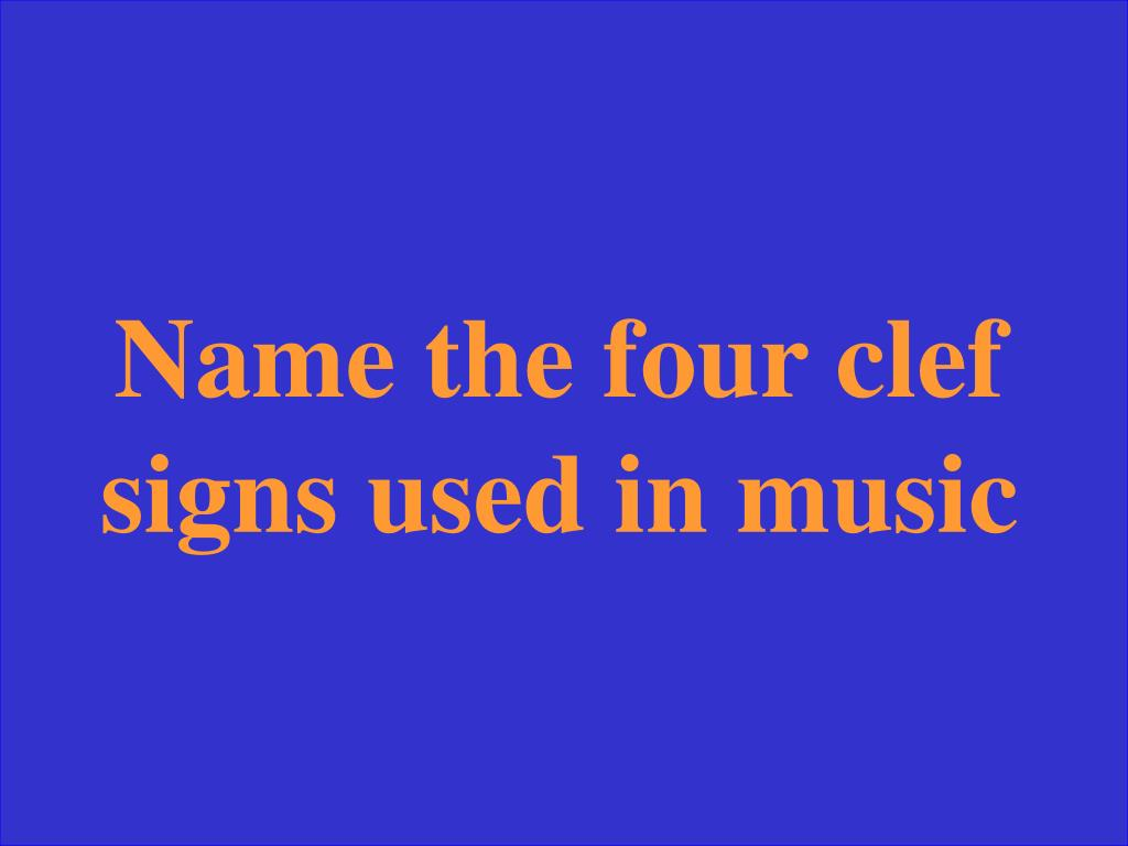 Name the four clef signs used in music