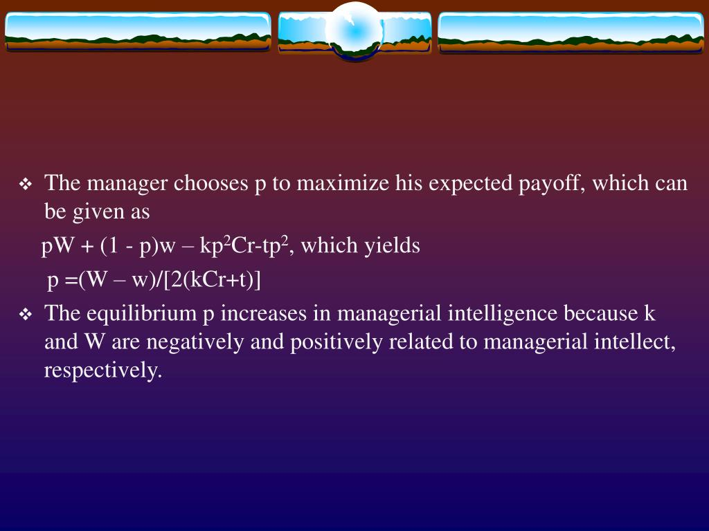 The manager chooses p to maximize his expected payoff, which can be given as