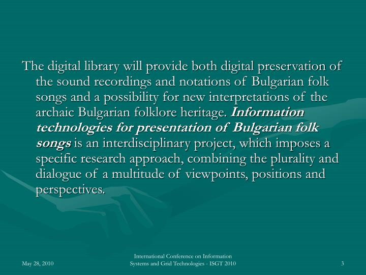The digital library will provide both digital preservation of the sound recordings and notations of ...